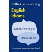 Easy Learning English Idioms. Your essential guide to accurate English