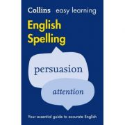 Easy Learning English Spelling. Your essential guide to accurate English 2nd edition