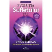 Evolutia sufletului tau - Byron Belitsos