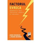 Factorul Evrica - John Kounios, Mark Beeman