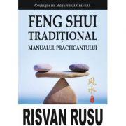 Feng Shui Traditional. Manualul practicantului – Risvan Vlad Rusu