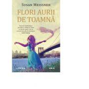Flori aurii de toamna - Susan Meissner