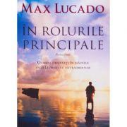 In rolurile principale. Partea intai - Max Lucado