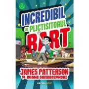 Incredibil de plictisitorul Bart - James Patterson, Duane Swierczynski
