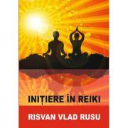 Initiere in Reiki – Risvan Rusu