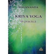 Kriya Yoga in practica - Paramahansa Yogananda