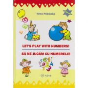 Let's play with numbers, sa ne jucam cu numerele - Nina Pascale