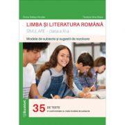 Limba si literatura romana. Simulare pentru clasa a XI-a - Dorica Boltasu Nicolae