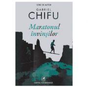 Maratonul invinsilor - Gabriel Chifu