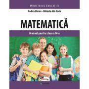 Matematica. Manual pentru clasa a IV-a - Rodica Chiran, Mihaela Ada Radu
