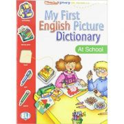 My First English Picture Dictionary. At School - Joy Olivier