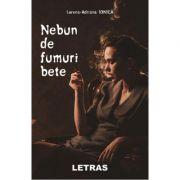 Nebun de fumuri bete - Lorena-Adriana Ionica