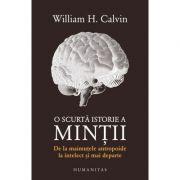 O scurta istorie a mintii - William H. Calvin