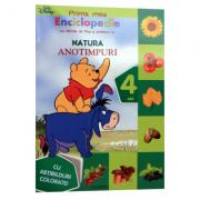 Prima mea enciclopedie cu Winnie de Plus si prietenii lui. Natura. Anotimpuri