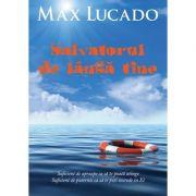 Salvatorul de langa tine - Max Lucado