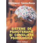 Sisteme de psihoterapie si consiliere psihologica - Irina Holdevici, Valentina Neacsu