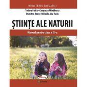 Stiinte ale naturii. Manual pentru clasa a III-a - Tudora Pitila, Cleopatra Mihailescu, Dumitra Radu, Mihaela-Ada Radu