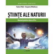 Stiinte ale naturii. Manual pentru clasa a IV-a - Tudora Pitila, Cleopatra Mihailescu