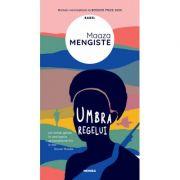 Umbra regelui - Maaza Mengiste