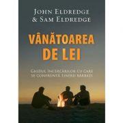 Vanatoarea de lei - John Eldredge
