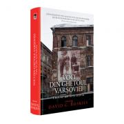 Voci din ghetoul Varsoviei - David G. Roskies