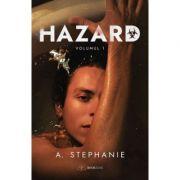 Hazard. Volumul 1 - A. Stephanie