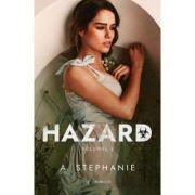 Hazard. Volumul 2 - A. Stephanie
