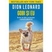 Gobi si eu. Un om, un caine, un maraton: o poveste adevarata - Dion Leonard