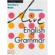 Live English Grammar Teacher's Book Elementary level - H. Q Mitchell