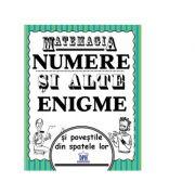 Matemagia. Numere si alte enigme si povestile din spatele lor - Felicia Law, Steve Way