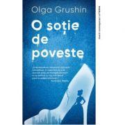 O sotie de poveste - Olga Grushin