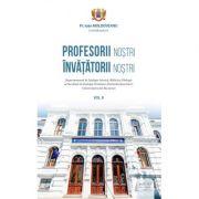 Profesorii nostri – Invatatorii nostri – Vol. 3 - Ioan Moldoveanu