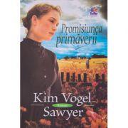Promisiunea primaverii - Kim Vogel Sawyer
