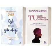 Serie de autor Dr. Wayne W. Dyer. Tu esti ceea ce gandesti si Esti ceea ce gandesti! - Dyer, Wayne W.