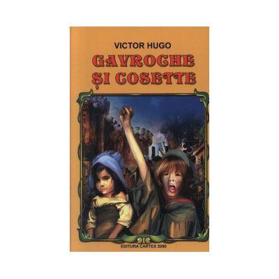 Gavroche si Cosette (Fragment din romanul 'Mizerabilii') - Victor Hugo
