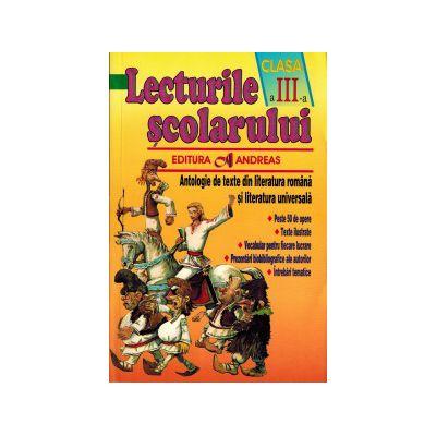 Lecturile scolarului clasa a III-a. Antologie de texte din literatura romana si cea universala