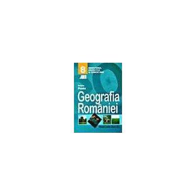 Geografie. Manual pentru clasa a VIII-a - Grigore Posea