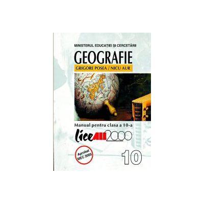 Geografie. Manual clasa X - Grigore Posea
