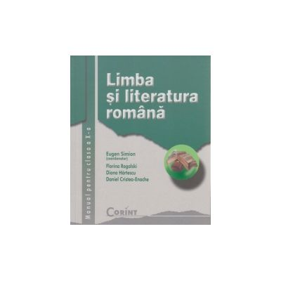 Manual Limba si literatura romana clasa a X-a - Eugen Simion