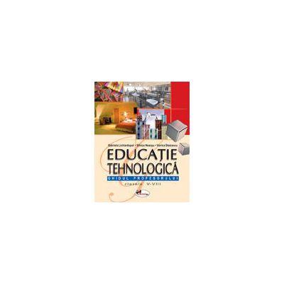 Educatie tehnologica. Ghidul profesorului, clasele V-VIII - Gabriela Lichiardopol, Viorica Stoicescu, Silvica Neacsu
