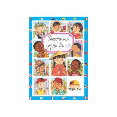 Descoperim copiii lumii (cartonata)