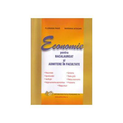 Economie pentru BACALAUREAT si ADMITERE in facultate - Floriana Pana