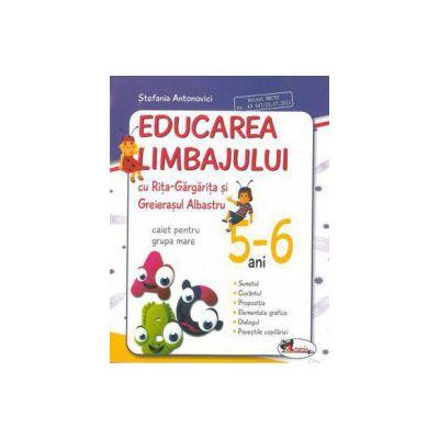 Educarea limbajului cu Rita Gargarita si Greierasul Albastru - caiet pentru grupa mare (5-6 ani)