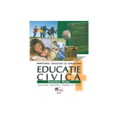 Educatie Civica. Manual pentru clasa a-IV-a - Dumitra Radu