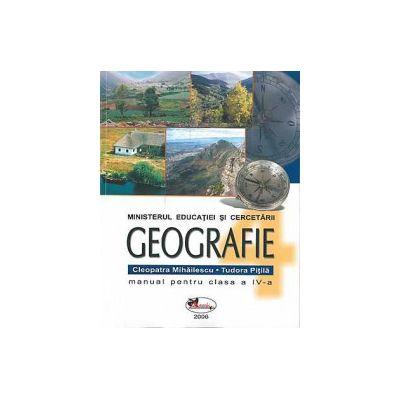 Geografie. Manual pentru clasa a IV-a - Cleopatra Mihailescu, Tudora Pitila