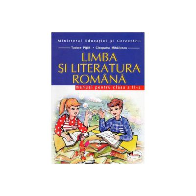Limba si literatura romana. Manual clasa a-II-a - Tudora Pitila