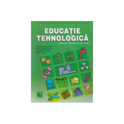 Educatie Tehnologica. Manual clasa a VII-a - Valentina Capota