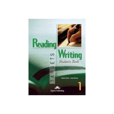 Reading and Writing, Targets 1, Student's Book Curs de limba engleza - Virginia Evans