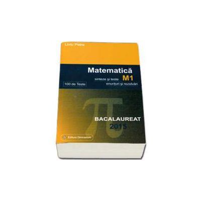 Bacalaureat Matematica M1 2015 ( 100 variante - enunturi +rezolvari) - Ed. Gimnasium