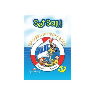 Set Sail 1, Caietul profesorului, Curs pentru limba engleza - Elizabeth Gray